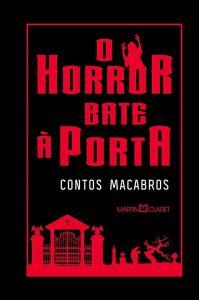 Livro o Horror Bate a Porta: Contos Macabros (Capa Dura)