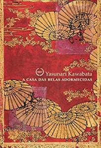 Livro A casa das belas adormecidas - Yasunari Kawabata