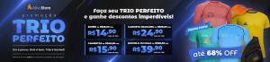 Trio Perfeito - Ativo Store | Desconto Progressivo