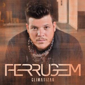 CD Ferrugem - Climatizar | R$ 8