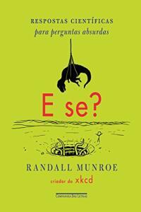 eBook Kindle | E se?: Respostas científicas para perguntas absurdas