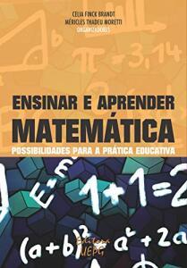 eBook Kindle | Ensinar e aprender matemática: possibilidades para a prática educativa