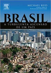 (Book) Brasil. A Turbulenta Ascensão de Um País