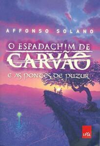 Livro - O Espadachim de Carvão e as Pontes de Puzur | R$14