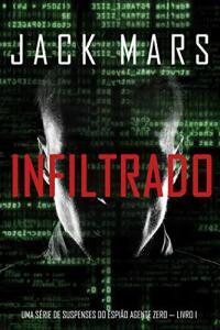 eBook Kindle- Infiltrado: Uma série de suspenses do espião Agente Zero — Livro nº1