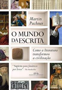 eBook - O mundo da escrita: Como a literatura transformou a civilização
