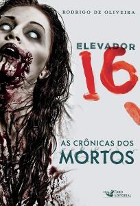 Elevador 16: as Crônica dos Mortos
