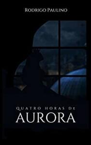 [eBook Kindle] Quatro Horas de Aurora