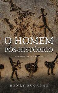 [eBook] O Homem Pós-Histórico: E contos sobre o futuro