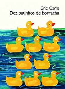 Livro Dez patinhos de borracha (Cartonado) - Eric Carle | R$16