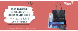 [Brinde][Niterói/RJ] Na compra de qualquer produto no app você ganha um kit maybelline.