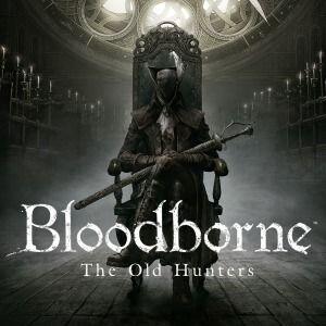 [PSN] Bloodborne The Old Hunters [DLC]