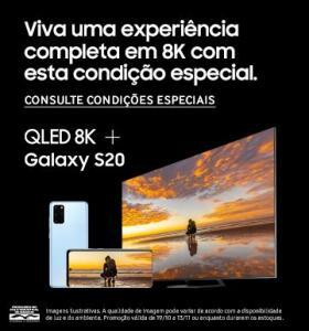 Samsung TV 8K + Galaxy S20 - em até 12x sem juros e frete grátis