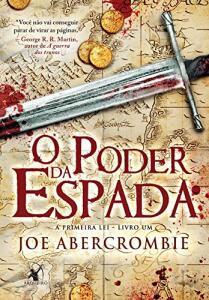 Ebook Kindle - O poder da espada (A Primeira Lei Livro 1) de Joe Abercrombie