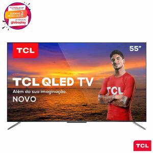 "Smart TV TCL QLED Ultra HD 4K 55"" Android TV com com Google Assistant, Design sem Bordas e Wi-Fi - R$3299"