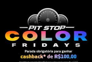 Pit Stop Colors Fridays - R$100 em cashback na ShopFácil