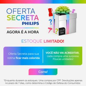 OFERTA Secreta da Philips a partir de R$ 100