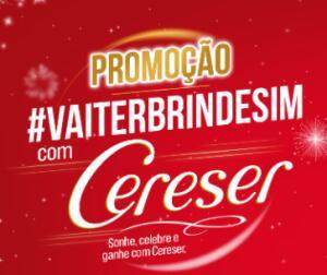 Promoção #vaiterbrindesim com Cereser