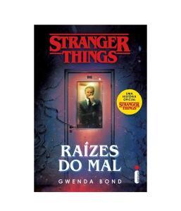 [PRIME] Stranger Things: Raízes do Mal - Gwenda Bond - R$28