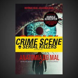 Serial Killers: Anatomia do Mal + fita Crime Scene | R$ 72