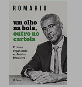 Prime - Romário - Um olho na bola, outro na cartola R$10