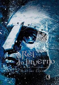 O rei do inverno (Vol. 1 As Crônicas de Artur) | R$31