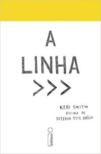 LIVRO FÍSICO: A LINHA - KELL SMITH - R$ 9