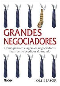 Livro - Grandes Negociadores: Como pensam e agem os negociadores mais bem-sucedidos do mundo | R$22