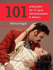 [PRIME] 101 atrações de TV que sintonizaram o Brasil (Português) | R$6,60