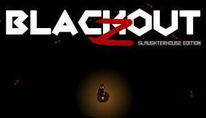STEAM - Blackout Z: Slaughterhouse Edition