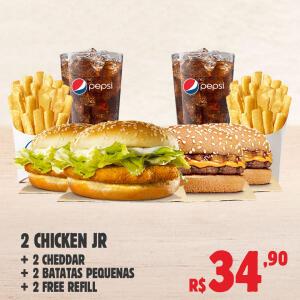 2 CHICKEN JR. + 2 CHEDDAR + 2 BATATAS + 2 FREE REFILL