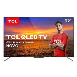 "[CC Sub] Smart TV TCL QLED Ultra HD 4K 55"" QL55C715 Android TV   R$ 2740"