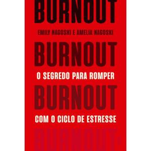 [C. Sub] Livro - Burnout: O segredo para romper com o ciclo de estresse | R$23