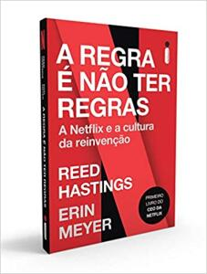 [PRIME] A Regra é Não Ter Regras: A Netflix e a Cultura da Reinvenção | R$ 19