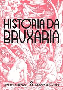 História da Bruxaria: Feiticeiras, hereges e pagãs | R$38