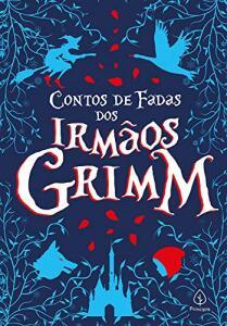 O Contos de Fadas dos Irmãos Grimm | R$11