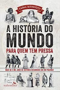 e-Book kindle unlimited A história do mundo para quem tem pressa: Mais de 5 mil anos de história