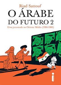 HQ | O Árabe do Futuro 2. Uma Juventude no Oriente Médio - R$10