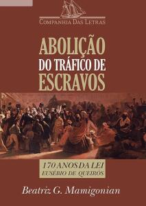 [eBook] Abolição do tráfico de escravos - 170 anos da Lei Eusébio de Queirós