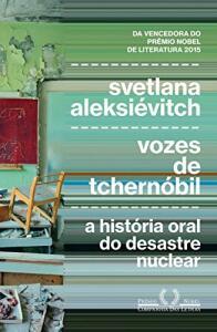 eBook | Vozes de Tchernóbil: A história oral do desastre nuclear - R$12