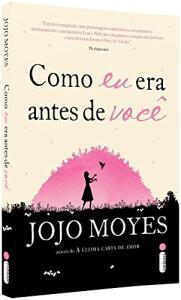 Como Eu Era Antes de Você: (Trilogia - livro um) | Jojo Moyes - R$17