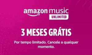 [Novos Usuários] Amazon Music Unlimited - 3 meses grátis