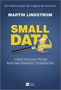 Small data: Como Poucas Pistas Indicam Grandes Tendências | R$17