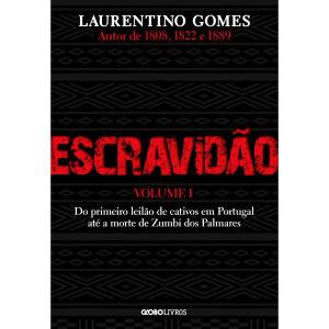 Escravidão – Vol. 1: Do primeiro leilão de cativos em Portugal até a morte de Zumbi dos Palmares R$12
