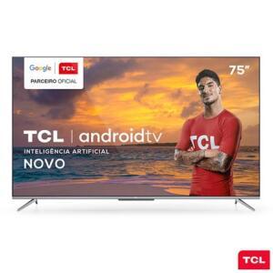 "Smart TV TCL LED Ultra HD 4K 75"" Android TV com Google Assistant - R$5.399"