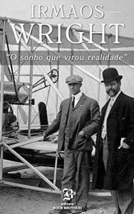 Ebook - Irmãos Wright: O sonho que virou realidade