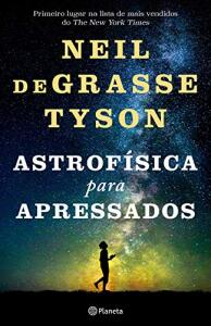 Livro- Astrofísica Para Apressados , Neil Degrasse Tyson | R$23