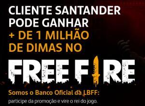 Promoção Santander pra quem joga Free Fire | até 1200 Dimas por ano