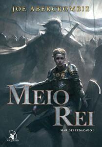 eBook Kindle - Meio Rei (Mar despedaçado Livro 1), por Joe Abercrombie | R$ 12