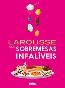 Larousse das sobremesas infalíveis | R$87